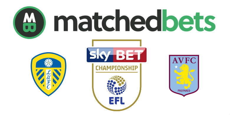 Leeds United v Aston Villa Matched Betting Tips