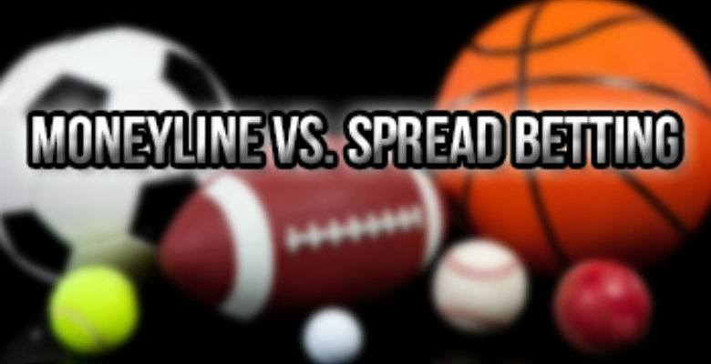 Understanding the Difference Between Moneyline and Spread Betting
