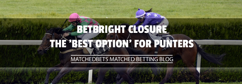 BetBright Closure the 'Best Option' for Punters