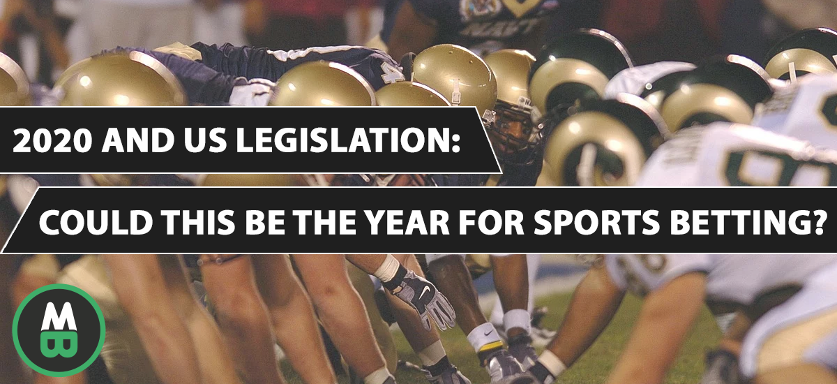 2020 And US Legislation Could This Be The Year For Sports Betting
