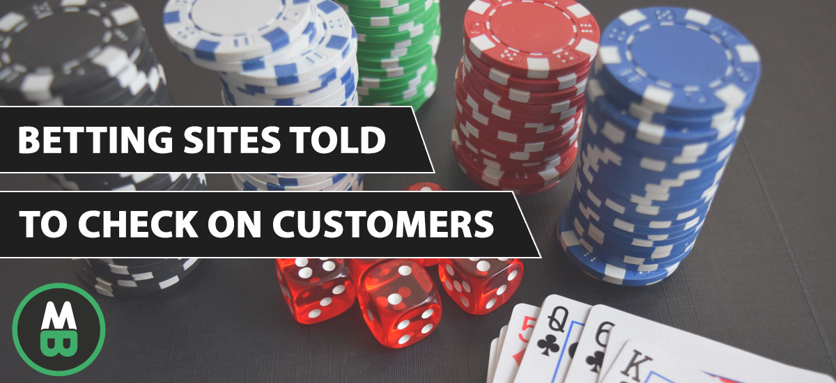 Betting Sites Told To Check on Customers