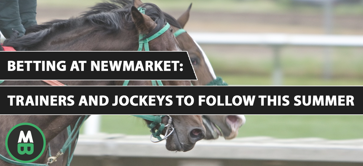 Betting at Newmarket Trainers and Jockeys to Follow This Summer