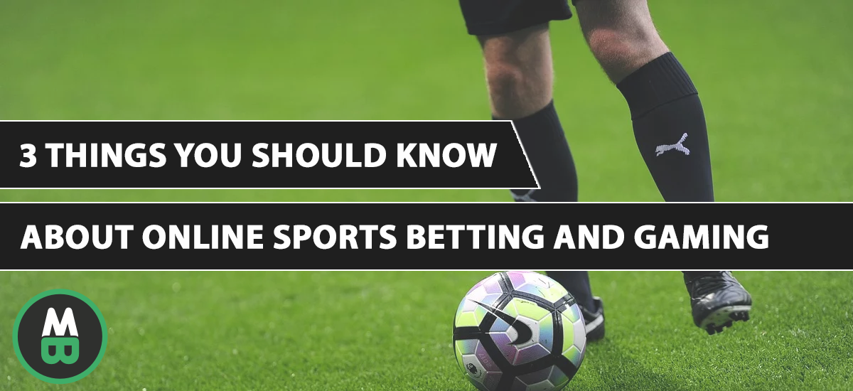 3 Things you should know about Online Sports Betting and Gaming