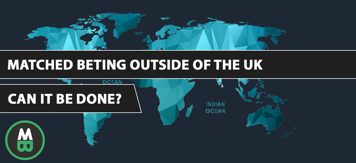 matched betting outside of the uk