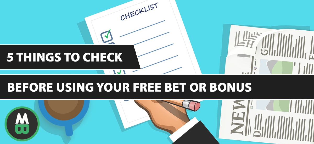 5 Things to Check Before Using Your Free Bet or Bonus