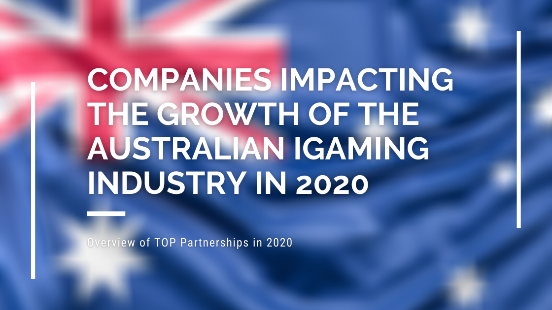 Companies impacting the growth of the Australian iGaming industry in 2020