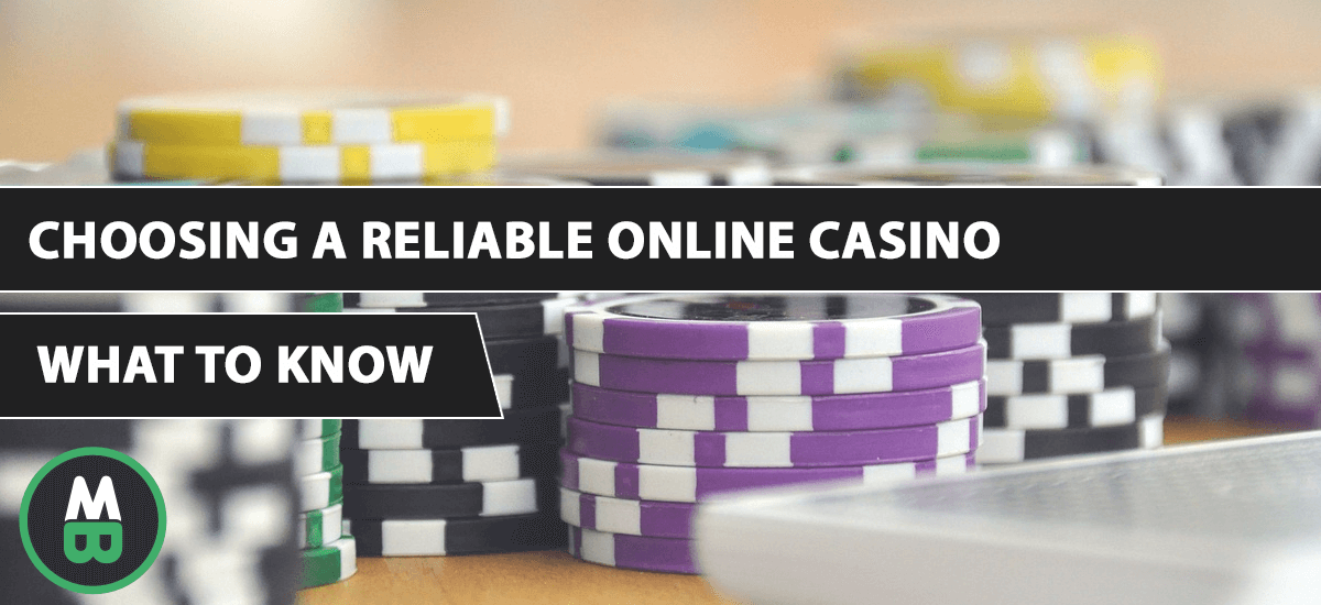 Choosing a Reliable Online Casino