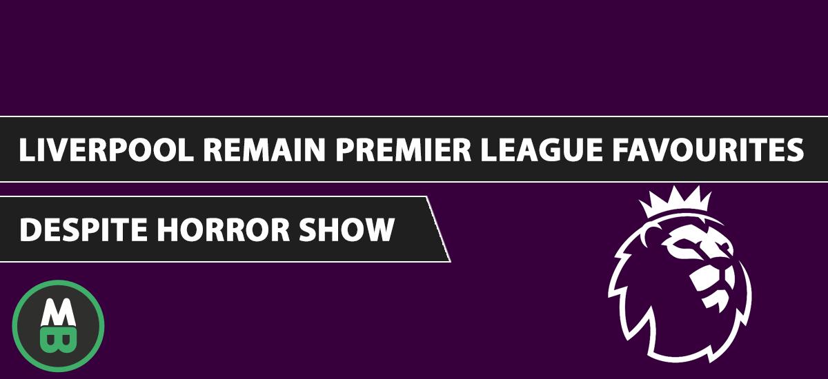 Liverpool Remain Premier League Favourites