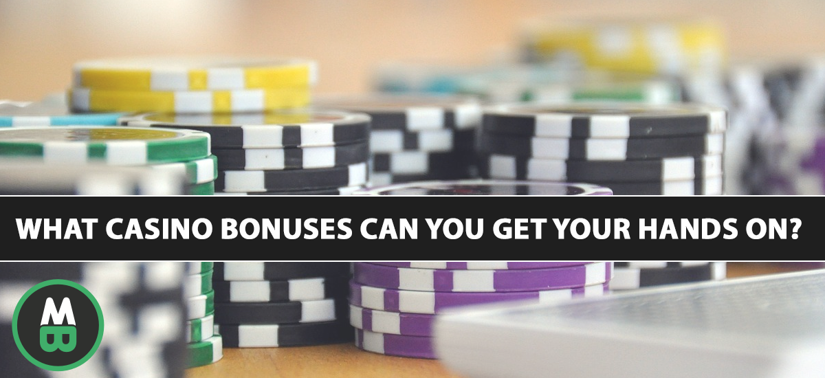 What Casino Bonuses Can You Get Your Hands On?