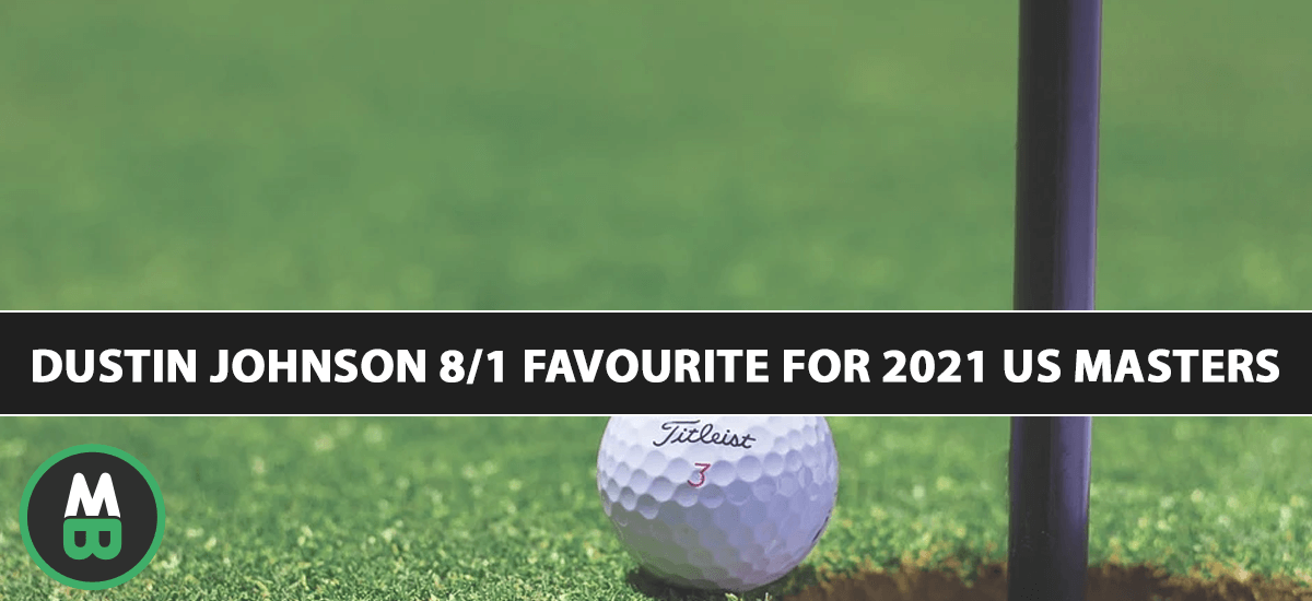 Dustin Johnson Favourite for 2021 US Masters
