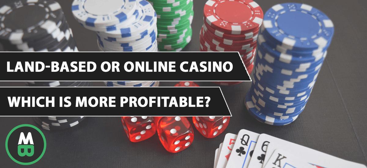 Land-based or Online Casino