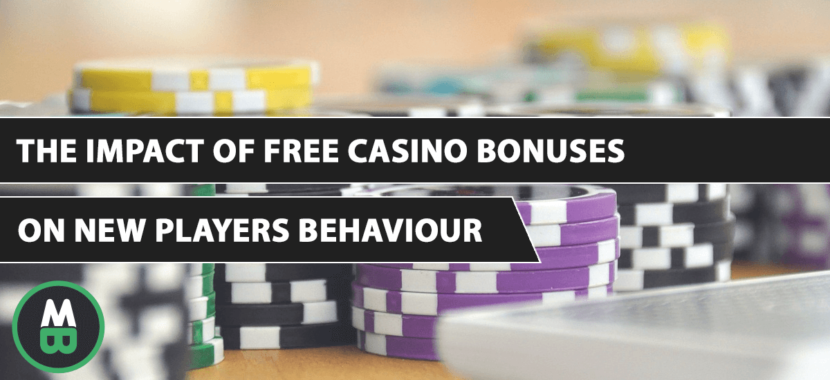 The impact of free casino bonuses on new players behaviour