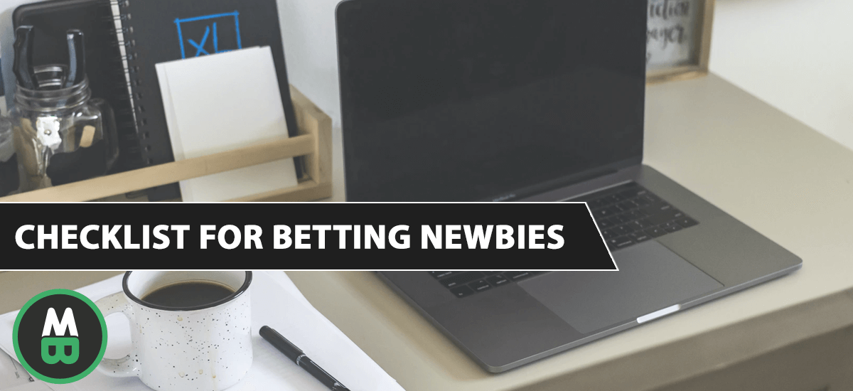 Checklist for Betting Newbies