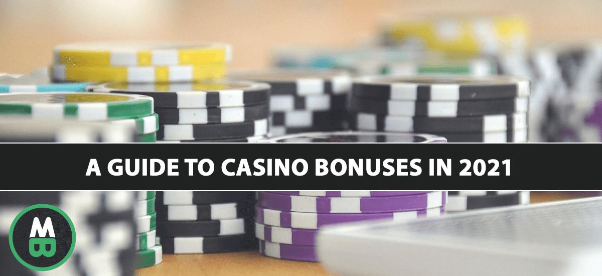 Guide To Casino Bonuses in 2021