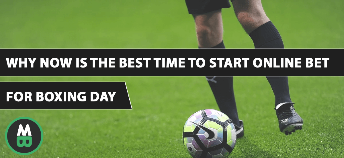 Why Now is the best time to start Online Bet for Boxing Day