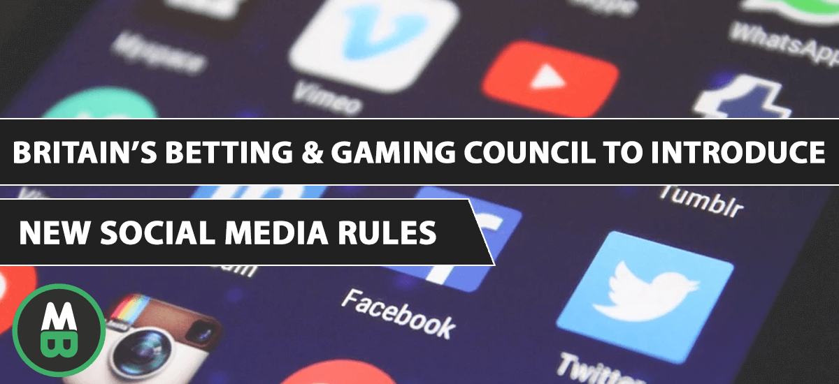 Britain's Betting & Gaming Council To Introduce New Social Media Rules