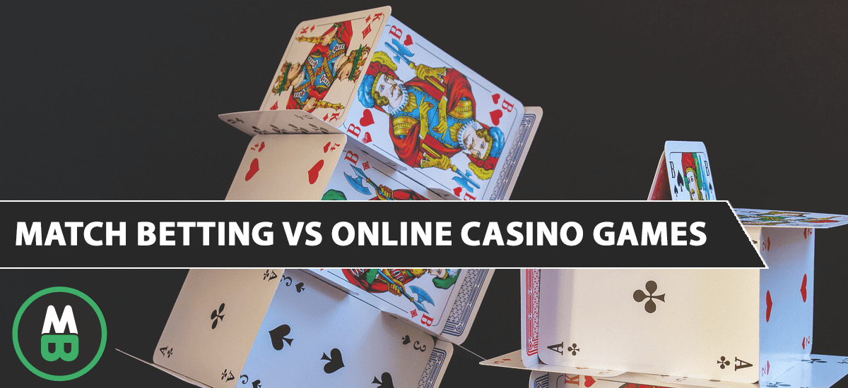 Match Betting vs Online Casino Games