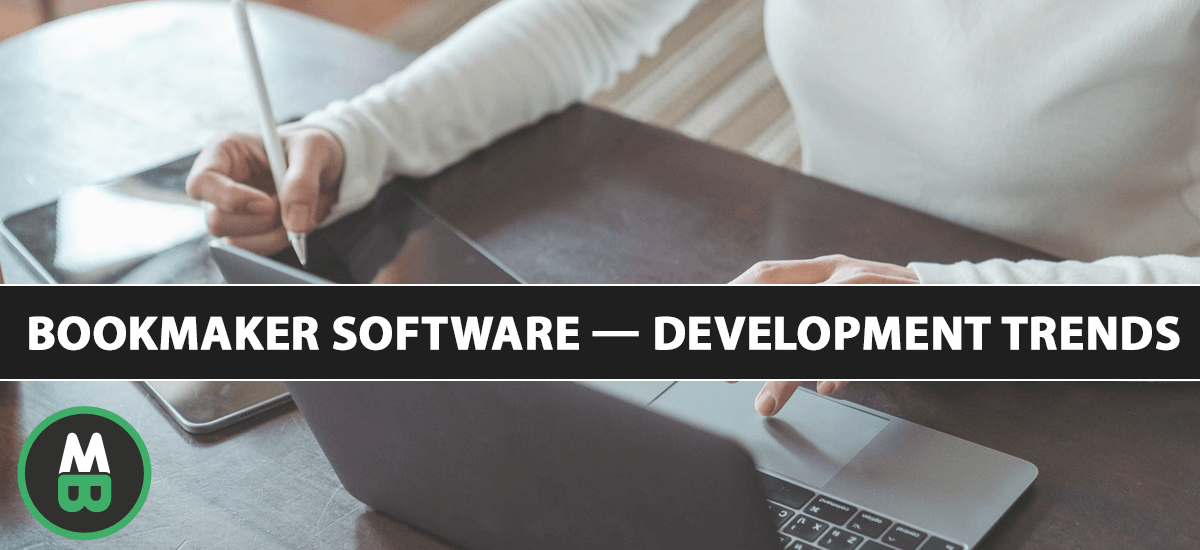 Bookmaker Software Development Trends