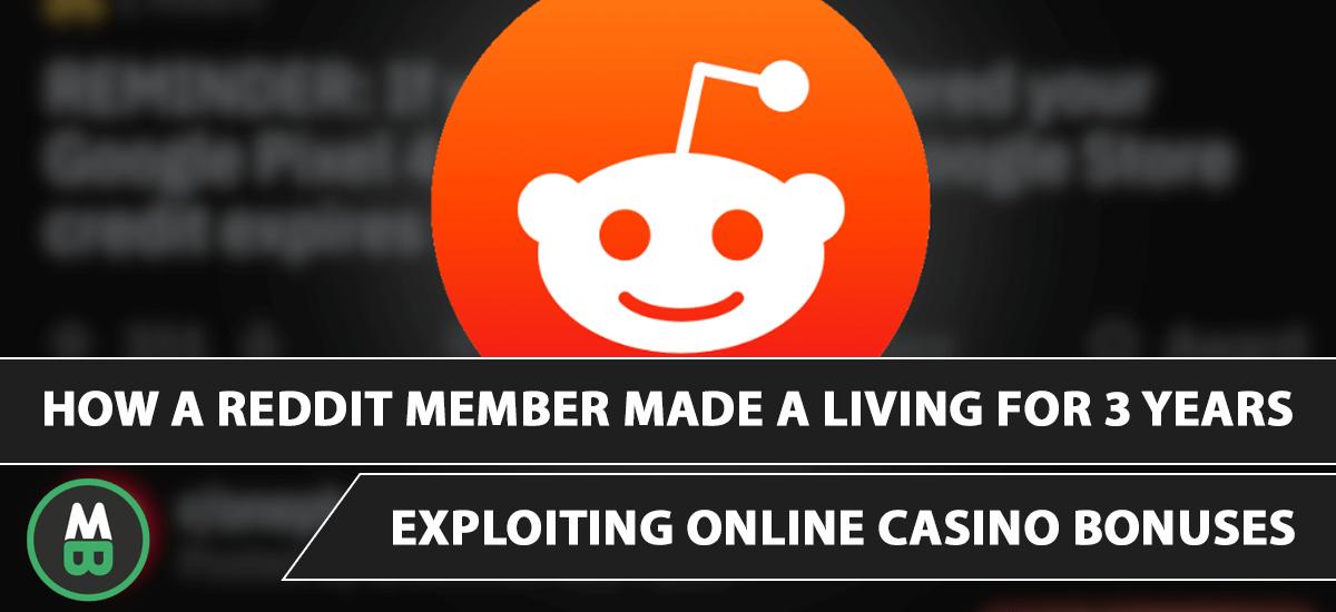 How a Reddit Member Made a Living for 3 Years Exploiting Online Casino Bonuses