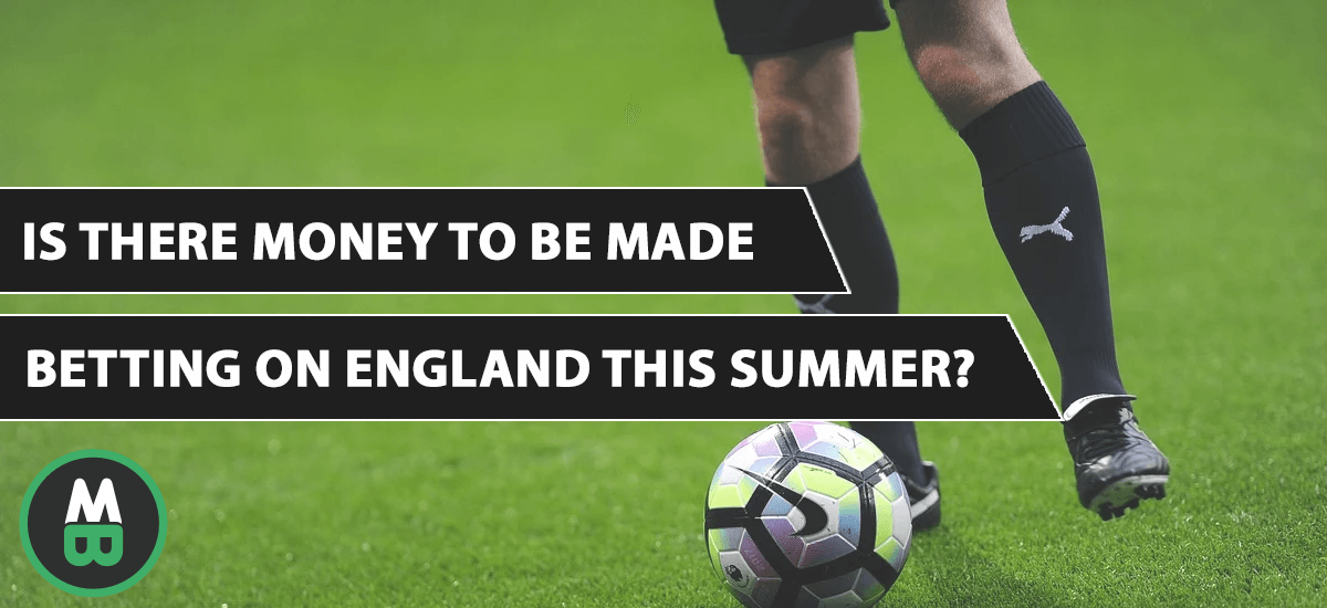 Is there money to be made betting on England this summer?