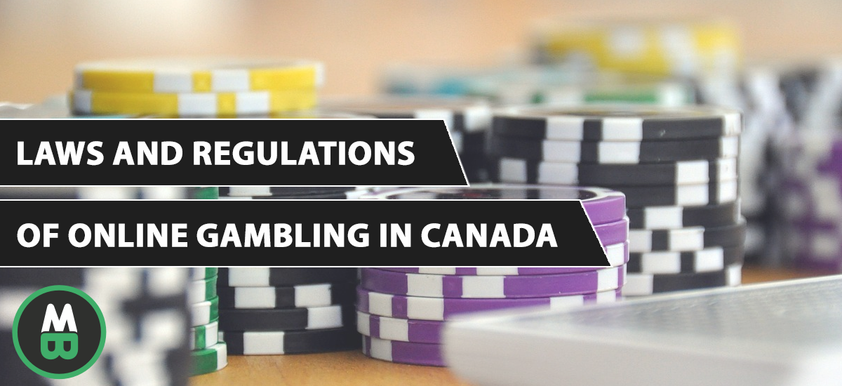 Laws And Regulations Of Online Gambling In Canada