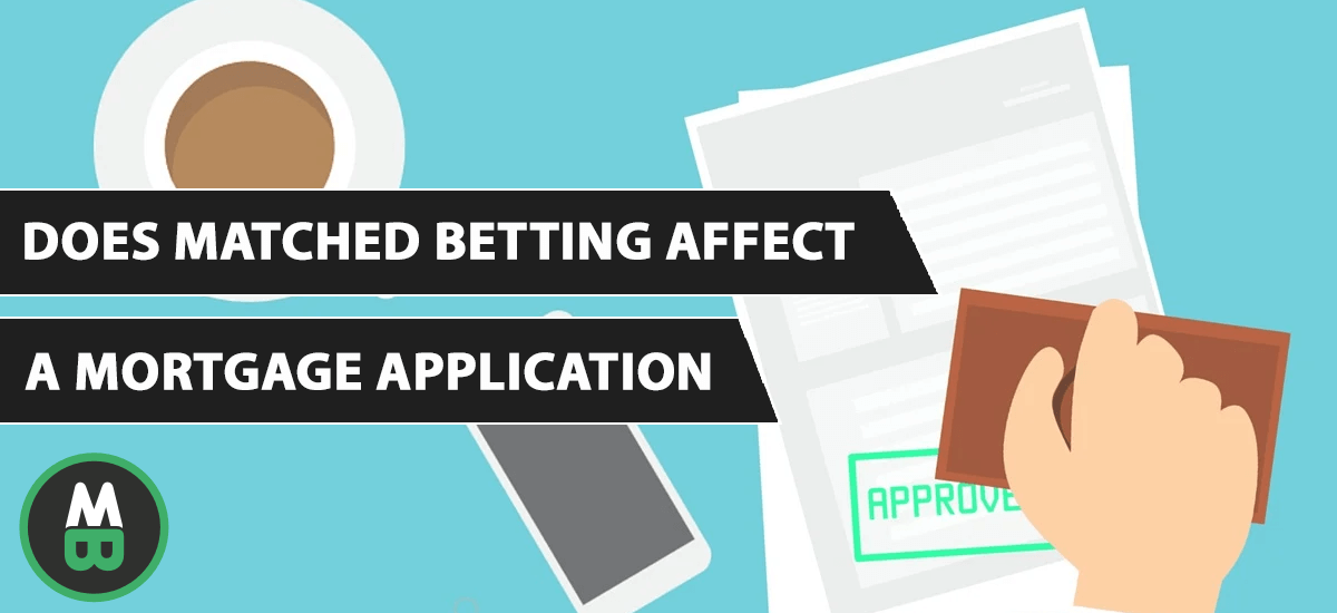 Matched Betting Mortgage Application