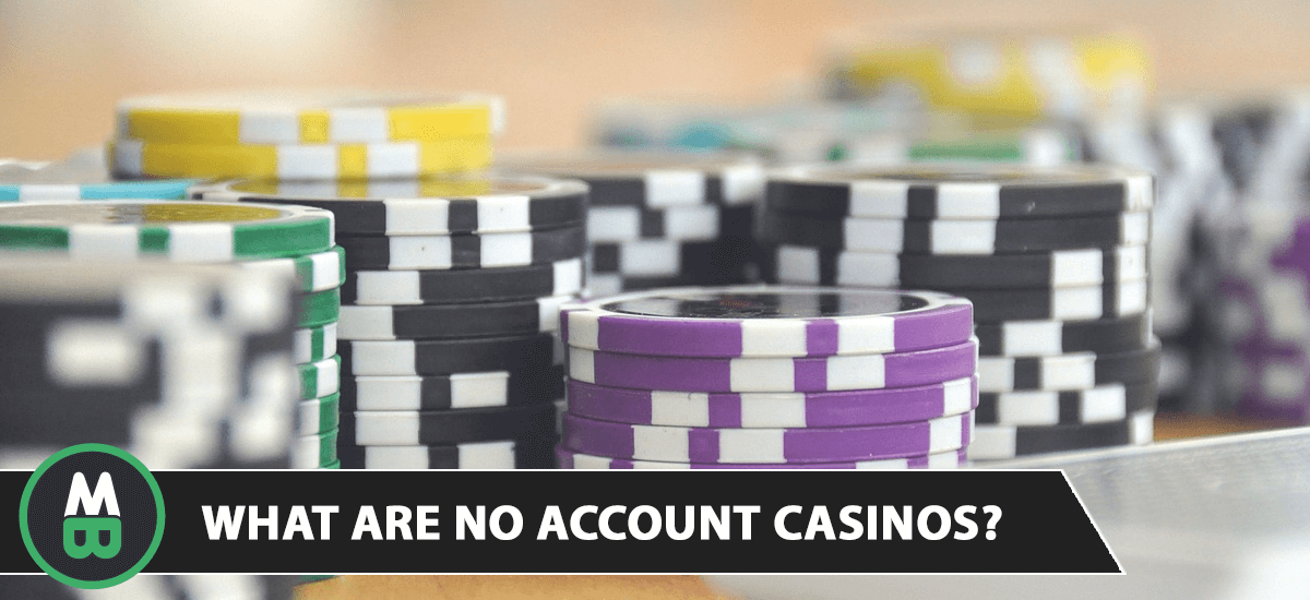 What are No Account Casinos?