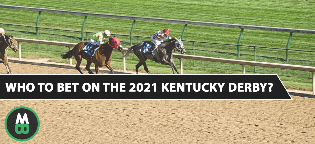 Who to bet on the 2021 Kentucky Derby