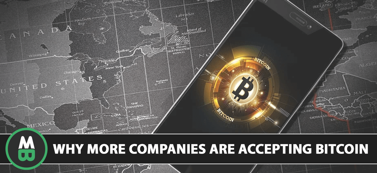 why more companies are accepting bitcoin