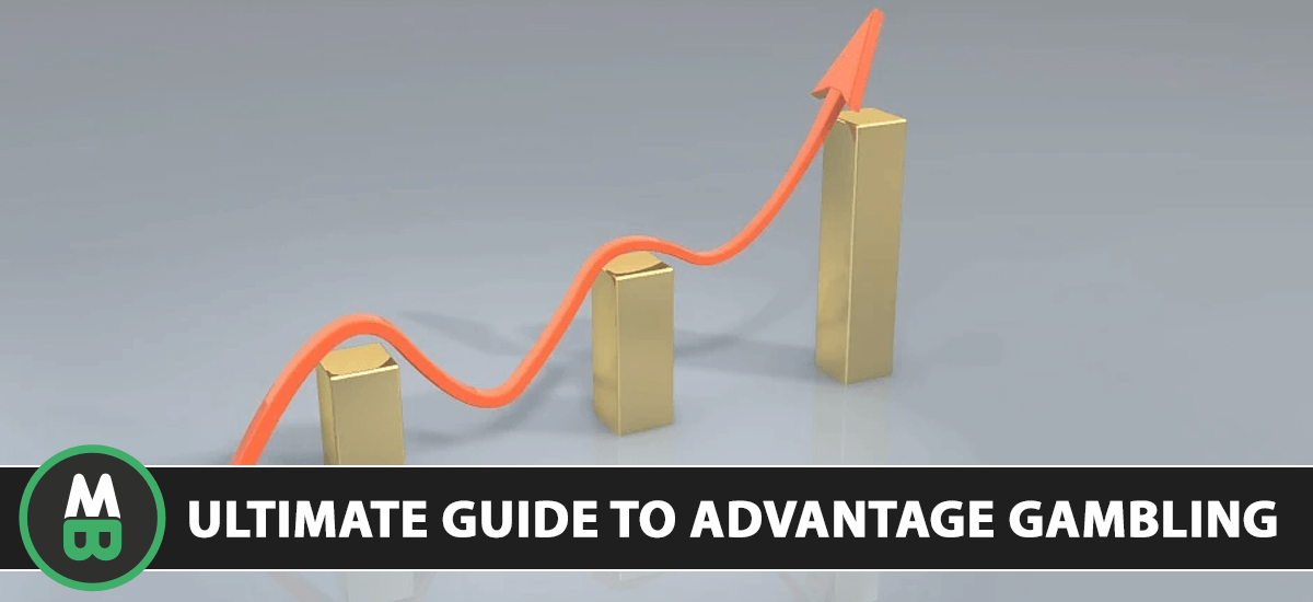 The Ultimate Guide to Advantage Gambling