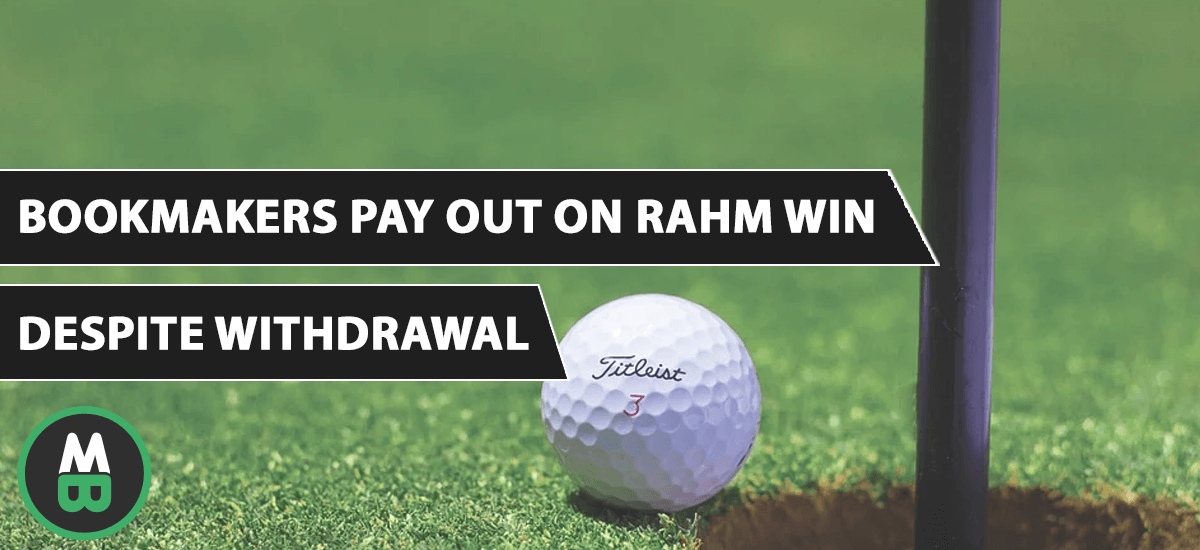 Bookmakers Pay Out On Rahm Win Despite Withdrawal