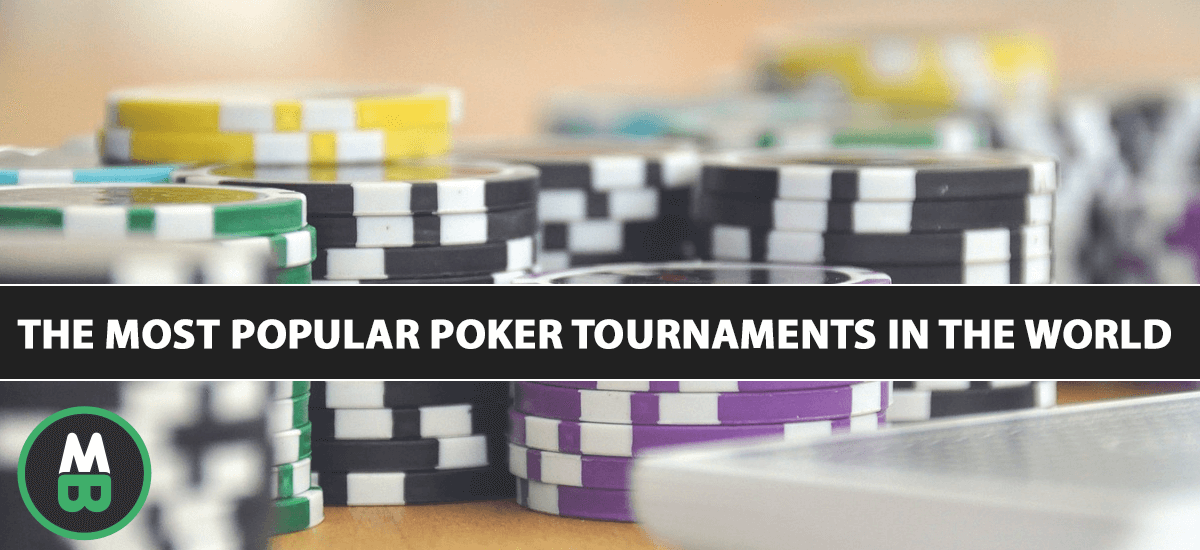 The Most Popular Poker Tournaments in the World