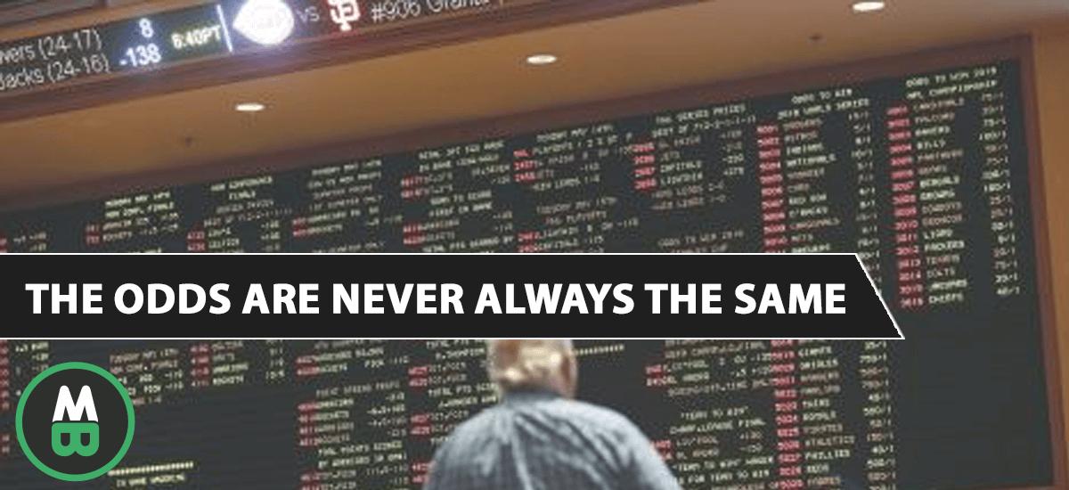 As probabilidades nunca são sempre as mesmas